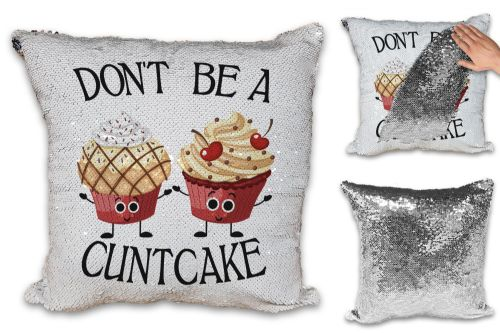 Don't Be A Cuntcake Funny Rude Cupcake Sequin Reveal Magic Cushion Cover